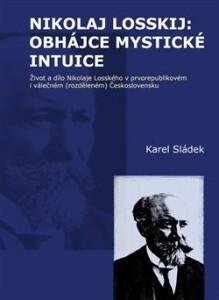 Nikolaj Losskij: obhájce mystické intuice-Život a dílo Nikolaje Losského v prvorepublikovém i válečném (rozděleném) Československu