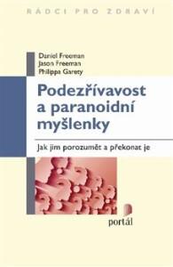 Podezřívavost a paranoidní myšlenky-Jak jim porozumět a překonat je