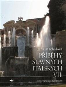 Příběhy slavných italských vil: Umělecko-historický průvodce