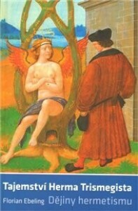Tajemství Herma Trismegista: Dějiny hermetismu