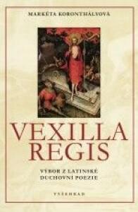 Vexilla Regis-Výbor z latinské duchovní poezie