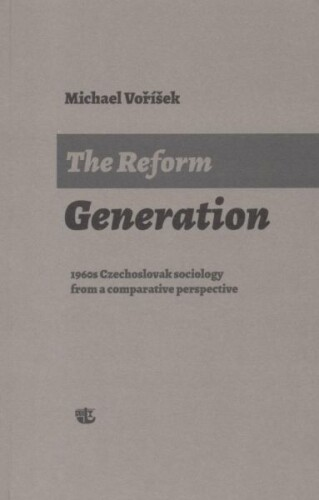 The Reform Generation: 1960s Czechoslovak sociology from a comparative perspective
