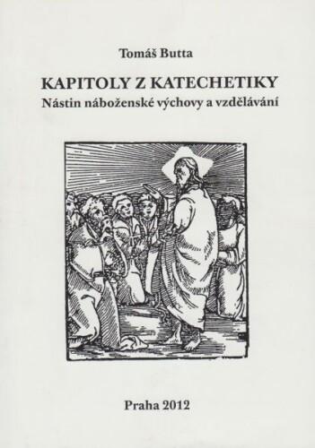Kapitoly z katechetiky-Nástin náboženské výchovy a vzdělávání