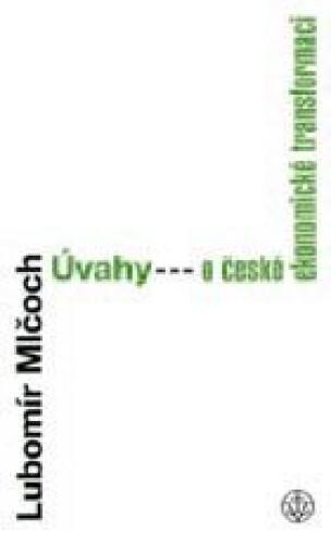 Úvahy o české ekonomické transformaci