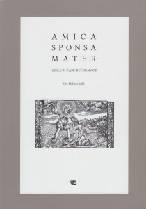AMICA SPONSA MATER (bible v čase reformace)