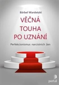 Věčná touha po uznání: Perfekcionismus narcistních žen