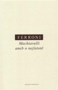 Machiavelli aneb o nejistotě