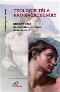 Teologie těla pro začátečníky-Stručný úvod do sexuální revoluce Jana Pavla II.