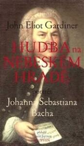 Hudba na nebeském hradě: Portrét Johana Sebastiana Bacha