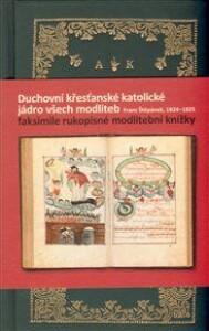 Duchovní křesťanské katolické jádro všech modliteb, Franc Štěpánek, 1824–1825: Faksimile rukopisné modlitební knížky