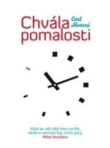 Chvála pomalosti: Když se věci dějí moc rychle, nikdo si nemůže být ničím jistý. Milan Kundera