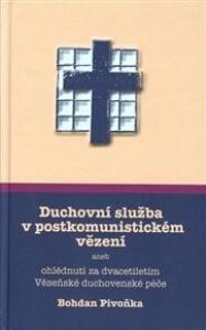 Duchovní služba v postkomunistickém vězení: aneb ohlédnutí za dvacetiletím Vězeňské duchovenské péče