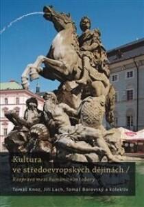 Kultura ve středoevropských dějinách: Rozpravy mezi humanitivními obory