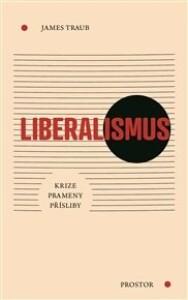 Liberalismus: Krize. Prameny. Přísliby.