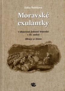 Moravské exulantky v obnovené Jednotě bratrské v 18. století /Obrazy ze života/