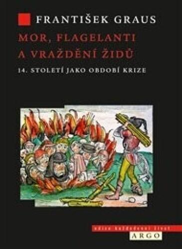 Mor, flagelanti a vraždění Židů: 14. století jako období krize