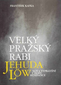 Velký pražský rabi Jehuda Löw
