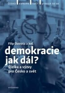 Demokracie - jak dál?: Rizika a výzvy pro Česko a svět