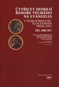 Čtyřicet homilií Řehoře Velikého na evangelia v českocírkevněslovanském překladu 2.díl