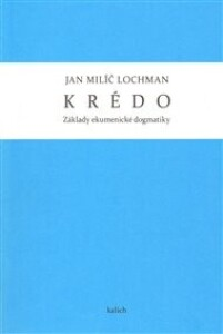 Krédo (Základy ekumenické dogmatiky)