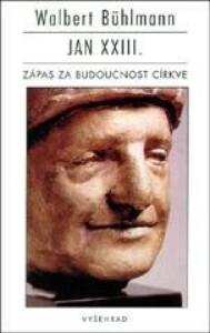 Jan XXIII. -Zápas za budoucnost církve